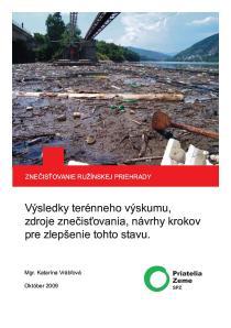 ZNEČISŤOVANIE RUŽÍNSKEJ PRIEHRADY: Výsledky terénneho výskumu,  zdroje znečisťovania, návrhy krokov  pre zlepšenie tohto stavu.